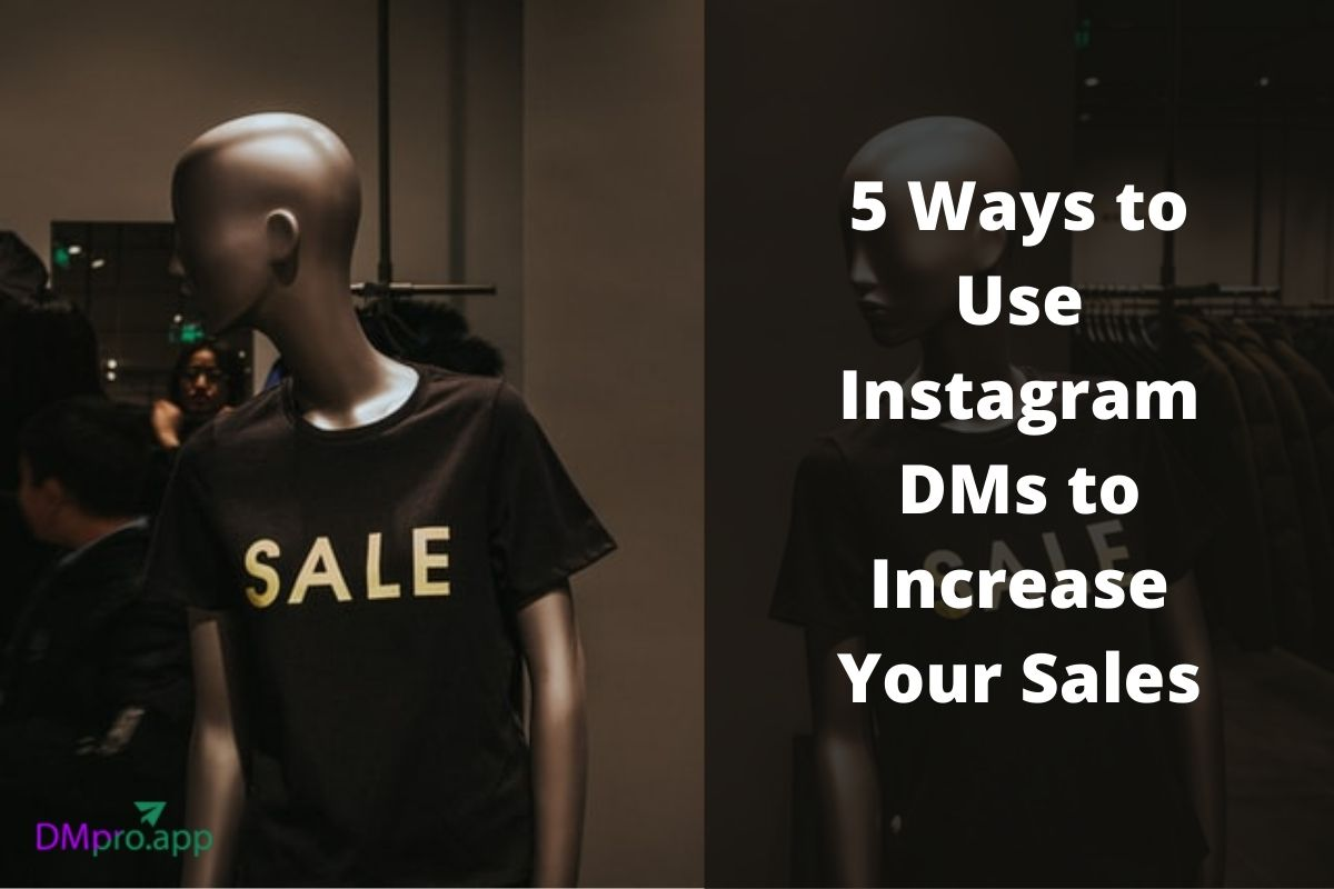 Use Instagram DMs to Increase Your Sales