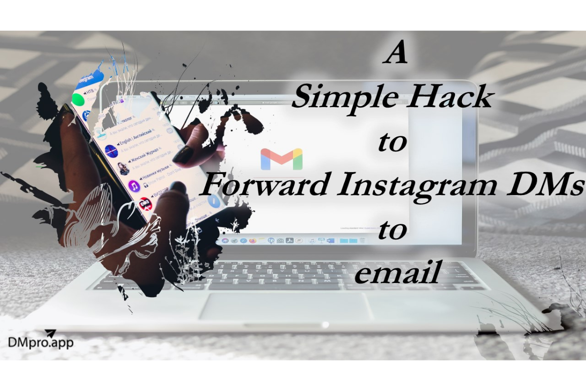 A Simple Hack to Forward Instagram DMs to Email